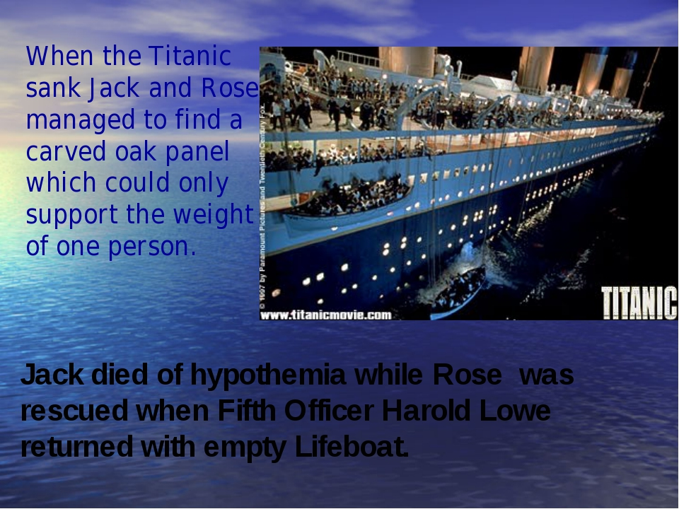 When the Titanic sank Jack and Rose managed to find a carved oak panel which...
