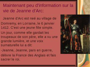 Maintenant peu d'information sur la vie de Jeanne d'Arc: Jeanne d'Arc est neé