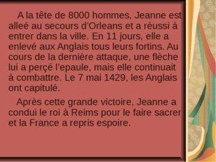 A la tête de 8000 hommes, Jeanne est alleé au secours d'Orleans et a réussi