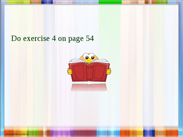 Do exercise 4 on page 54
