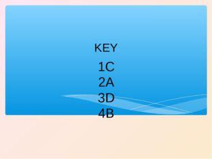 1C 2A 3D 4B KEY