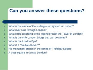 Can you answer these questions? What is the name of the underground system in