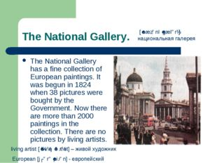 The National Gallery. The National Gallery has a fine collection of European