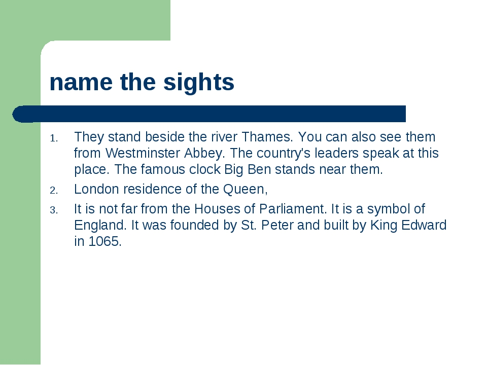name the sights They stand beside the river Thames. You can also see them fro...