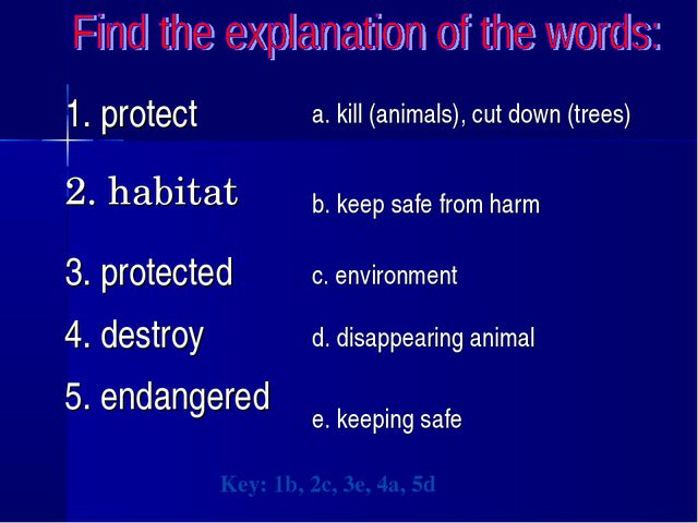 Key: 1b, 2c, 3e, 4a, 5d 1. protecta. kill (animals), cut down (trees) 2. ha...