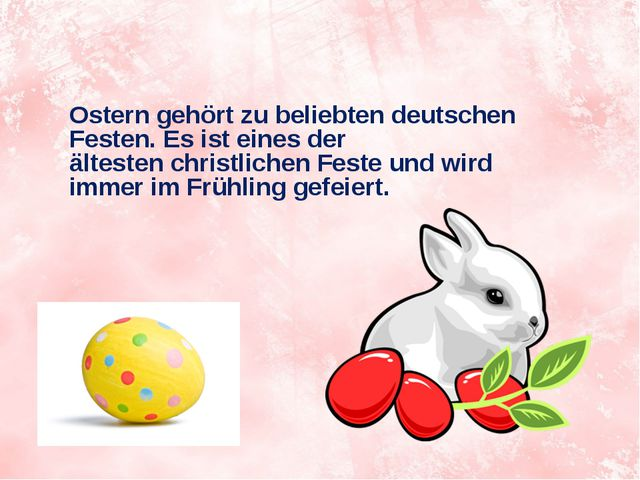 Ostern gehört zu beliebten deutschen Festen. Es ist eines der ältesten christ...