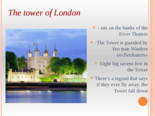 The tower of London - sits on the banks of the River Thames -The Tower is gua
