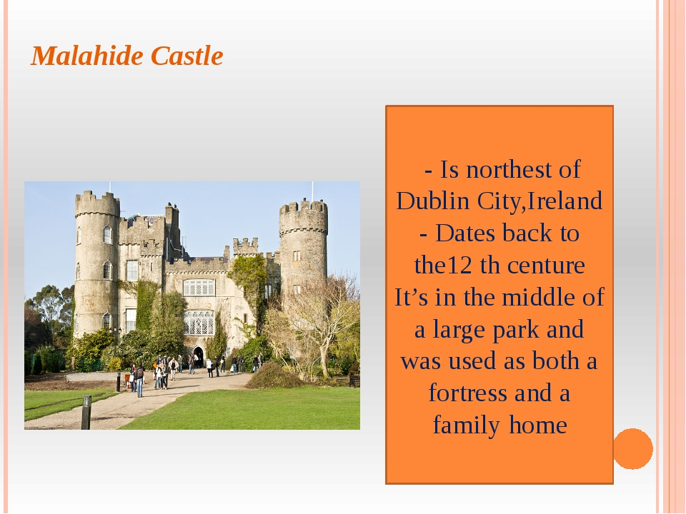 Malahide Castle - Is northest of Dublin City,Ireland - Dates back to the12 th...