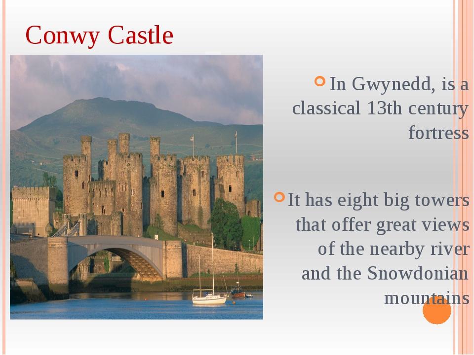 Conwy Castle In Gwynedd, is a classical 13th century fortress It has eight bi...
