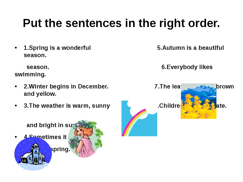 Put the sentences in the right order. 1.Spring is a wonderful 5.Autumn is a b...