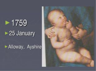 1759 25 January Alloway, Ayshire