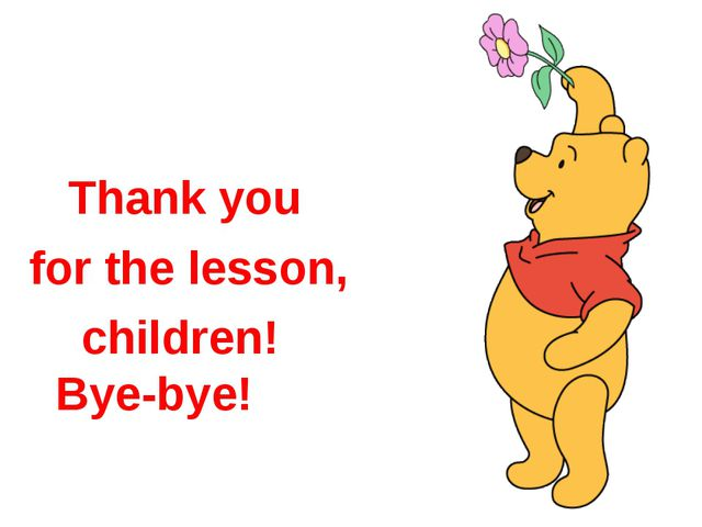 Thank you for the lesson, children! Bye-bye!