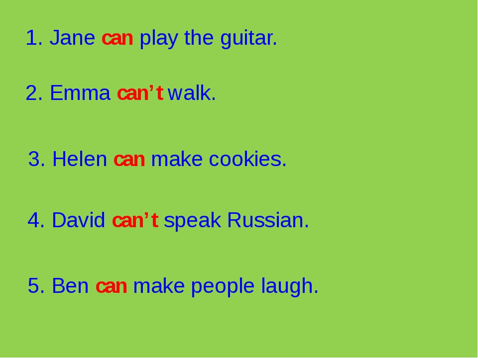 1. Jane can play the guitar. 2. Emma can't walk. 3. Helen can make cookies. 4...