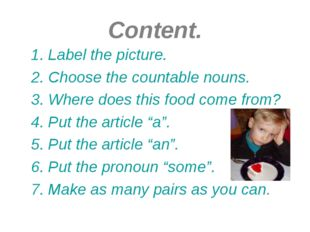 Content. 1. Label the picture. 2. Choose the countable nouns. 3. Where does t