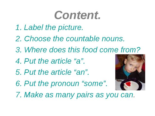 Content. 1. Label the picture. 2. Choose the countable nouns. 3. Where does t...