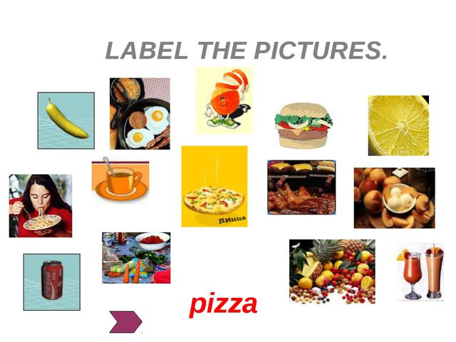 LABEL THE PICTURES. pizza