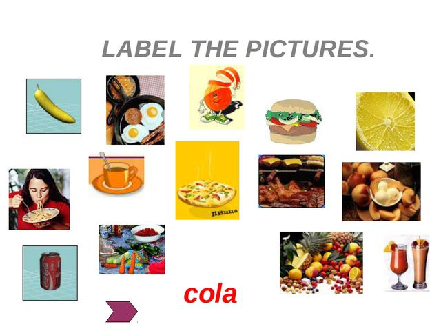 LABEL THE PICTURES. cola