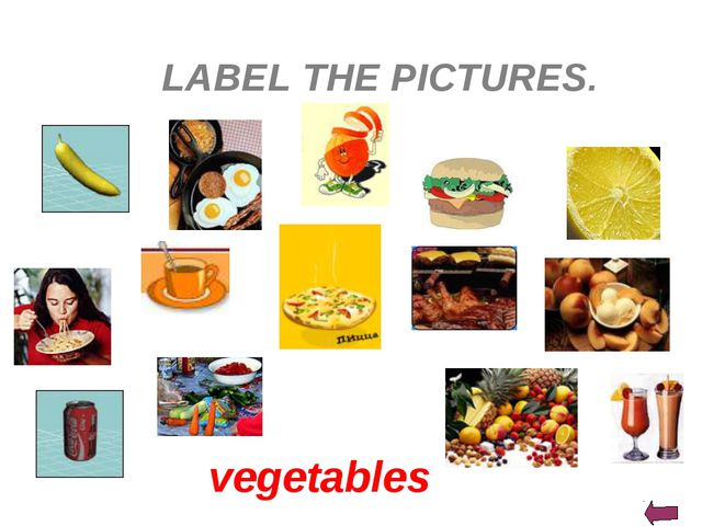 LABEL THE PICTURES. vegetables
