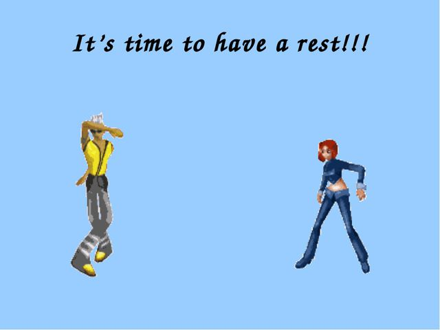 It's time to have a rest!!!