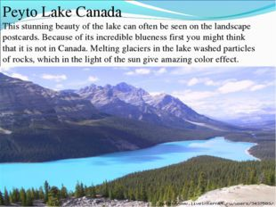 Peyto Lake Canada This stunning beauty of the lake can often be seen on the l