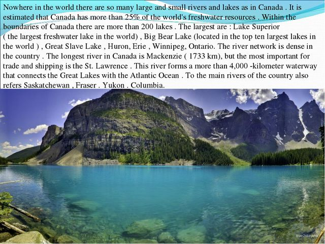 Nowhere in the world there are so many large and small rivers and lakes as in...