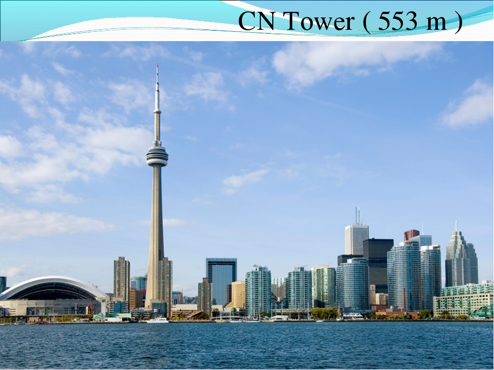 CN Tower ( 553 m )