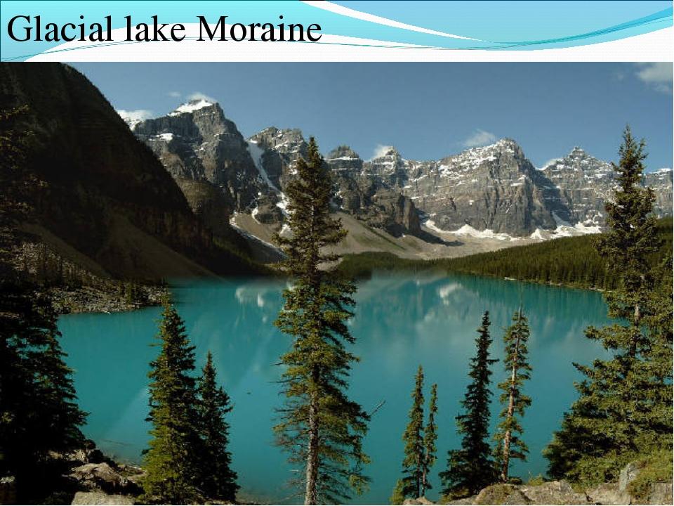 Glacial lake Moraine