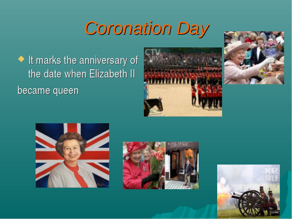 Coronation Day It marks the anniversary of the date when Elizabeth II became...
