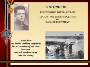 THE ORDER: Berezina Byelorussia RECONNOITRE THE MANTELETS LOCATE THE ENEMY'S
