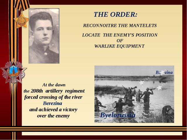 THE ORDER: Berezina Byelorussia RECONNOITRE THE MANTELETS LOCATE THE ENEMY'S...