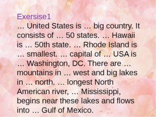 Exersise1 … United States is … big country. It consists of … 50 states. … Haw