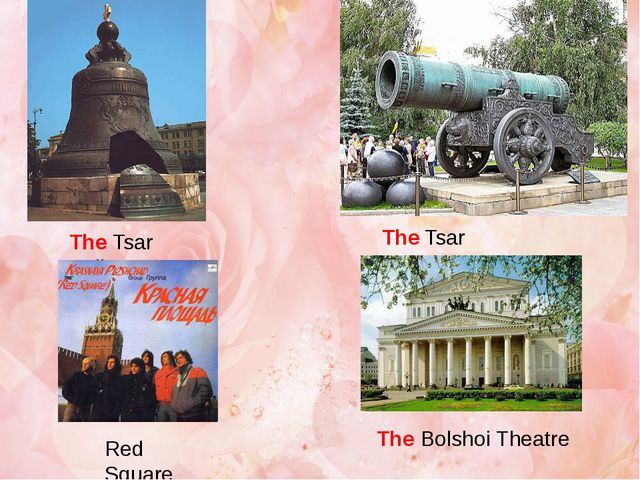 The Tsar Bell The Tsar Cannon The Bolshoi Theatre Red Square