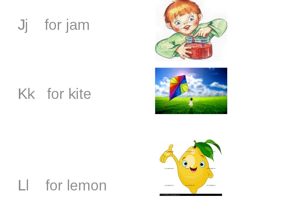 Jj for jam Kk for kite Ll for lemon
