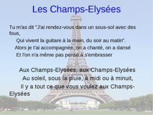 """Les Champs-Elysées Tu m'as dit """"J'ai rendez-vous dans un sous-sol avec des fo"""