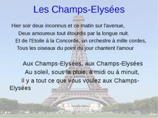 Les Champs-Elysées Hier soir deux inconnus et ce matin sur l'avenue, Deux amo