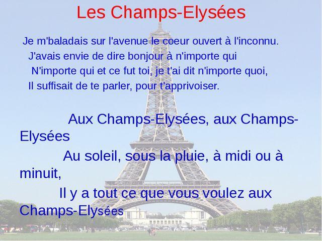 Les Champs-Elysées Je m'baladais sur l'avenue le coeur ouvert à l'inconnu. J'...