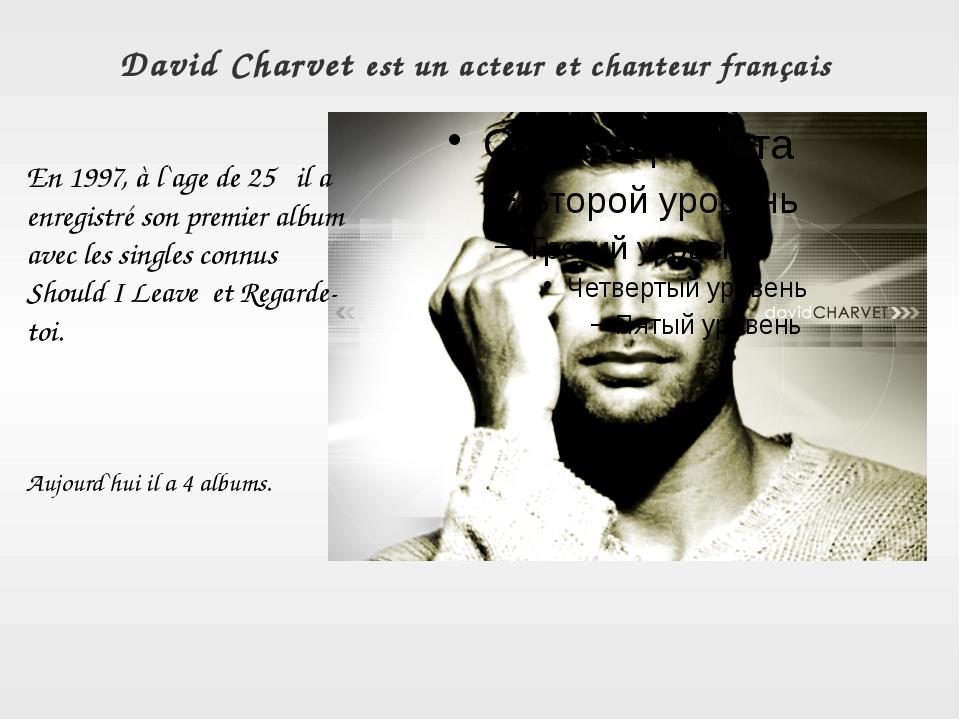 David Charvet est un acteur et chanteur français En 1997, à l`age de 25 il a...