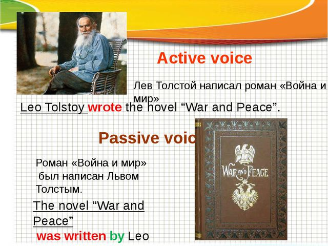 "Active voice Passive voice Leo Tolstoy wrote the novel ""War and Peace"". The n..."