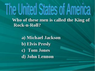 Who of these men is called the King of Rock-n-Roll? Michael Jackson Elvis Pr