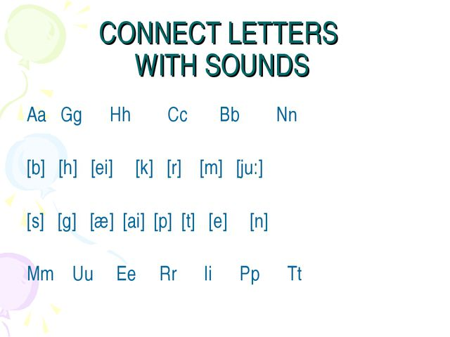 CONNECT LETTERS WITH SOUNDS Aa Gg Hh Cc Bb Nn [b] [h] [ei] [k] [r] [m] [ju:]...