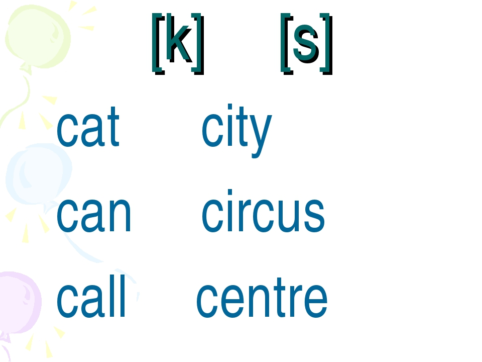 [k] [s] cat city can circus call centre