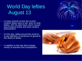 World Day lefties August 13 In many schools across the country children lefti