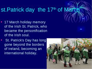st.Patrick day the 17th of March 17 March holiday memory of the Irish St. Pat