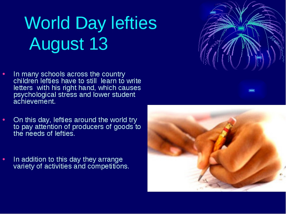 World Day lefties August 13 In many schools across the country children lefti...