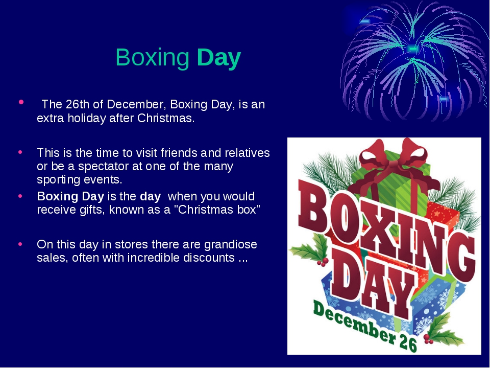 BoxingDay The 26th of December, Boxing Day, is an extra holiday after Chri...