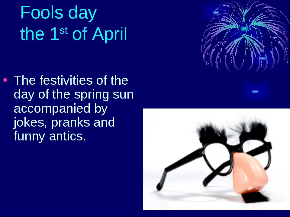 Fools day the 1st of April The festivities of the day of the spring sun accom...