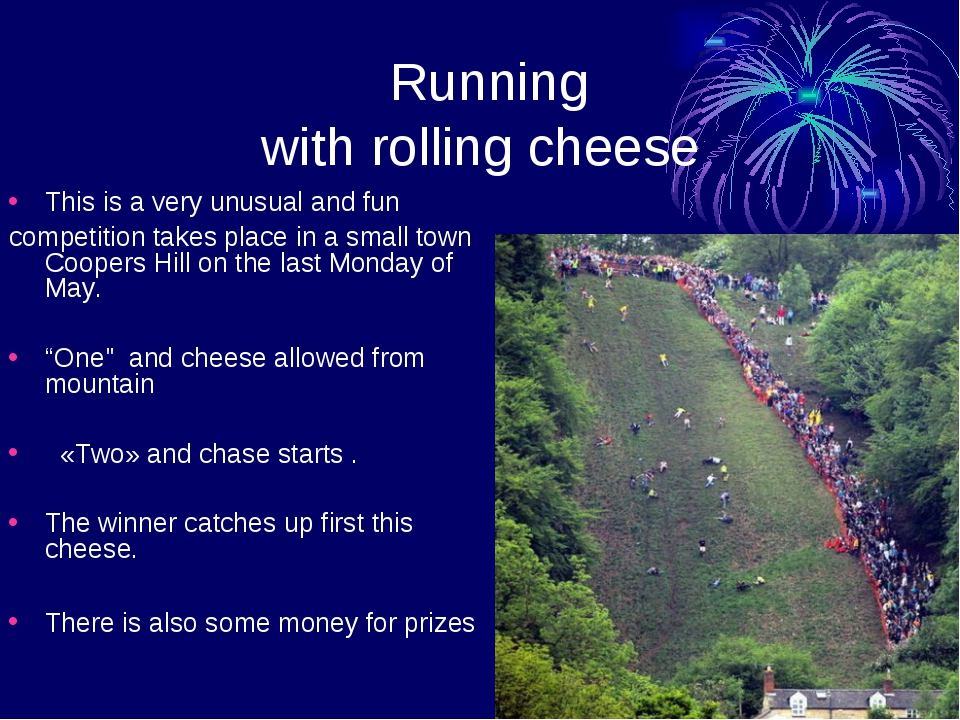 Running with rolling cheese This is a very unusual and fun competition takes...
