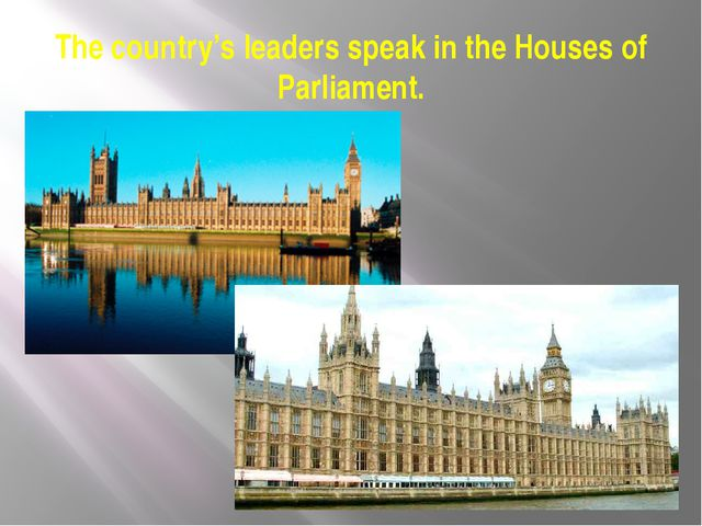 The country's leaders speak in the Houses of Parliament.