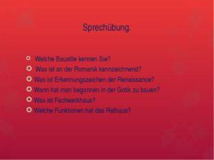 Sprechübung. Welche Baustile kennen Sie? Was ist an der Romanik kennzeichnend