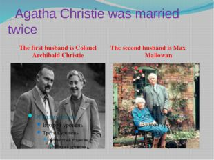 Agatha Christie was married twice The first husband is Colonel Archibald Chr